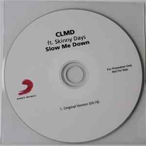 CLMD Ft. Skinny Days - Slow Me Down