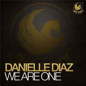 Danielle Diaz - We Are One