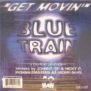Blue Train - Get Movin'