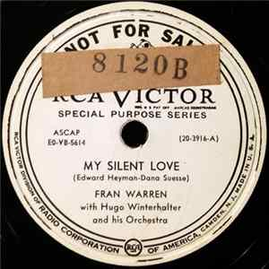 Fran Warren With Hugo Winterhalter And His Orchestra - My Silent Love / Look To The Rainbow