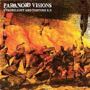 Paranoid Visions - Strobelight And Torture E.P.