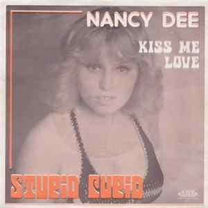 Nancy Dee - Kiss Me Love / Stupid Cupid
