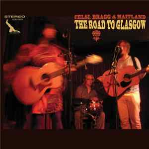Celsi, Bragg & Maitland - The Road To Glasgow