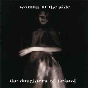 The Daughters Of Bristol - Woman At The Side