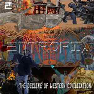 Entropia - The Decline Of Western Civilization