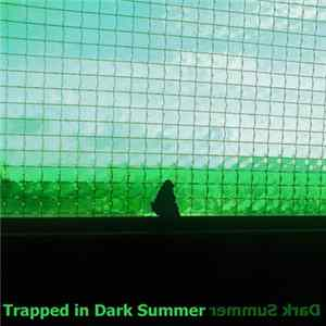 Dark Summer - Trapped In Dark Summer