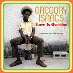 Gregory Isaacs - Love Is Overdue: The Classic GG's Recordings