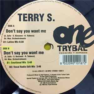 Terry S. - Don't Say You Want Me