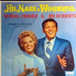Norma Zimmer, Jim Roberts - His Name is Wonderful