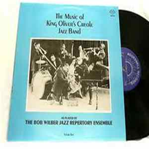 Bob Wilber Jazz Repertory Ensemble - The Music Of King Oliver's Creole Jazz Band Volume One