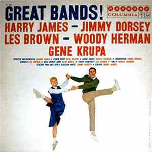 Harry James - Jimmy Dorsey - Les Brown - Woody Herman - Gene Krupa - Great Bands!
