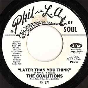 The Coalitions - Later Than You Think / Instead... How Are You