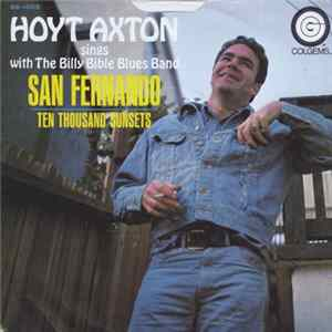 Hoyt Axton Sings With The Billy Bible Blues Band - San Fernando