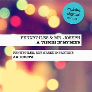 Pennygiles & Mr. Joseph / Pennygiles, Roy Green & Protone - Visions In My Mind / Siesta