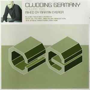 Martin Eyerer - Clubbing Germany Volume Two