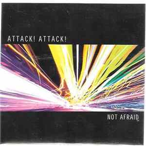 Attack! Attack! - Not Afraid